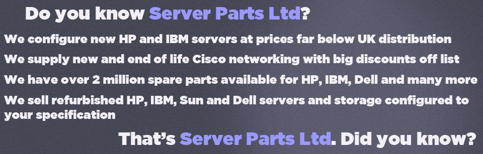 Server Parts Ltd - HP, IBM, Sun, Cisco, Dell - Servers